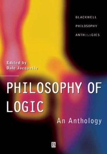 Philosophy of Logic: An Anthology by John Wiley and Sons Ltd (Paperback, 2001)