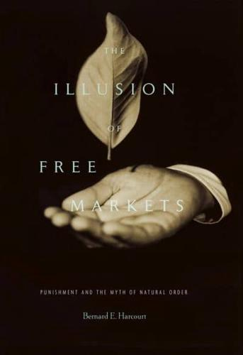 The-Illusion-of-Free-Markets-Punishment-and-the-Myth-of-Natural-Order-by