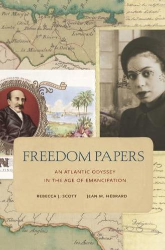 Freedom-Papers-An-Atlantic-Odyssey-in-the-Age-of-Emancipation-by-Rebecca-J