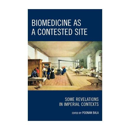 Biomedicine as a Contested Site: Some Revelations in Imperial Contexts by...