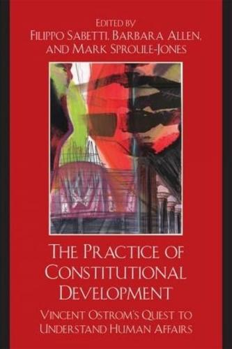The Practice of Constitutional Development: Vincent Ostrom's Quest to...
