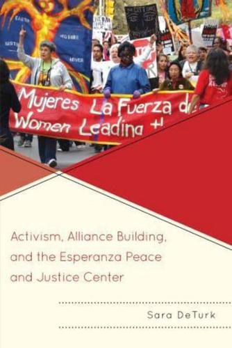 Activism-Alliance-Building-and-the-Esperanza-Peace-and-Justice-Center-by-Sa