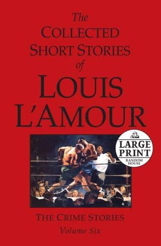 The-Collected-Short-Stories-of-Louis-L-039-Amour-The-Crime-Stories-by-Louis