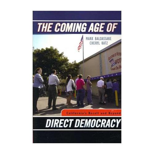 The Coming Age of Direct Democracy by Mark Baldassare, Cheryl Katz