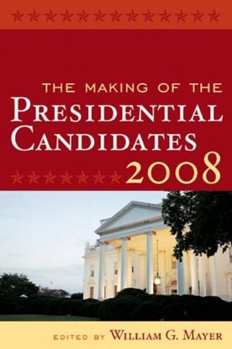 The-Making-of-the-Presidential-Candidates-2008-by-William-G-Mayer-Hardback