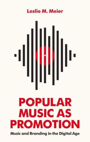 Popular-Music-as-Promotion-by-Leslie-M-Meier-author