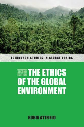The Ethics of the Global Environment by Professor of Philosophy Robin...