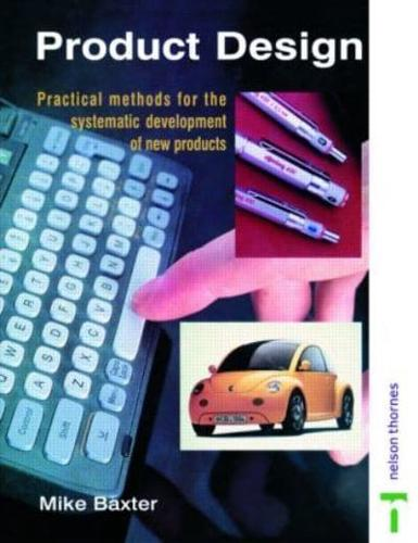 Product Design: Practical Methods for the Systematic Development of New...