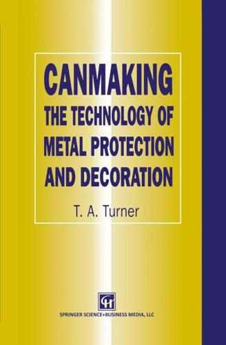 Canmaking by Terry A. Turner