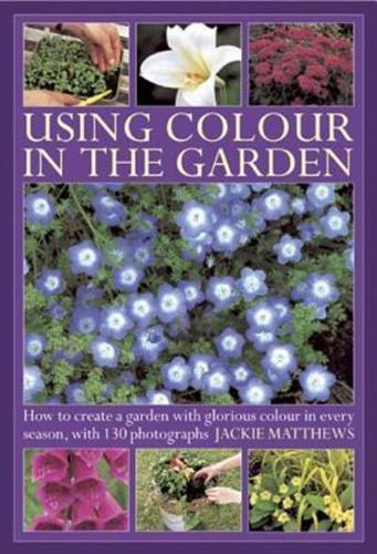 Using-Colour-in-the-Garden-How-to-Create-a-Garden-with-Glorious-Colour-in