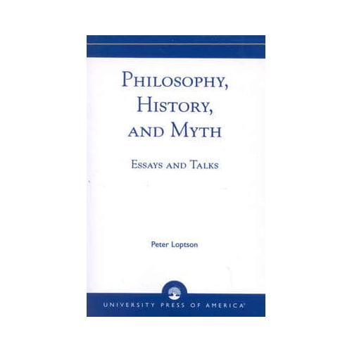 Philosophy, History, and Myth by Peter Loptson