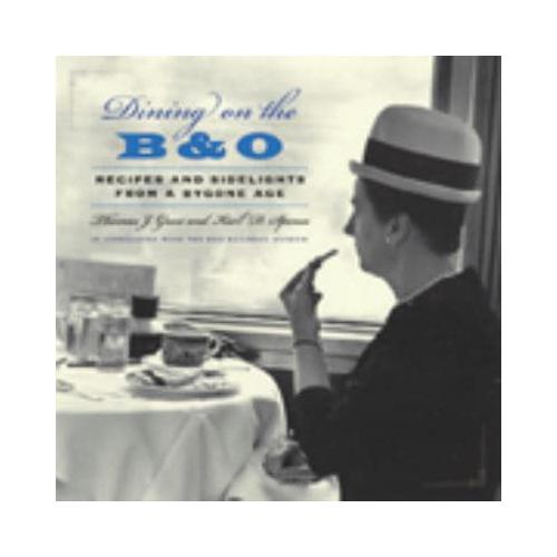 Dining-on-the-B-amp-O-Recipes-and-Sidelights-from-a-Bygone-Age-by-Karl-D