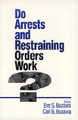 Do-Arrests-and-Restraining-Orders-Work-by-SAGE-Publications-Inc-Paperback