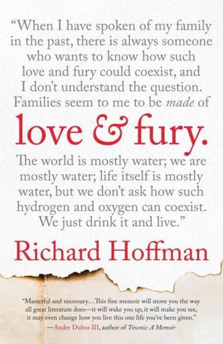 Love-and-Fury-A-Memoir-by-Richard-Hoffman-Paperback-2015