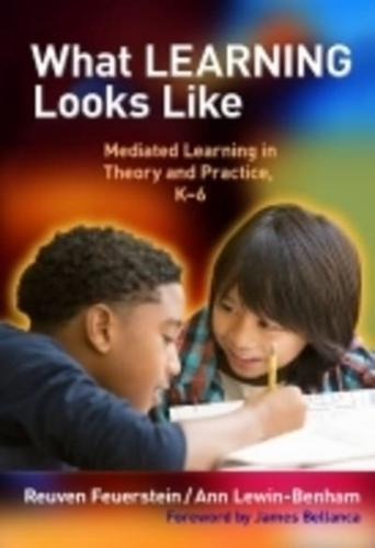 What Learning Looks Like: Mediated Learning in Theory and Practice, K-6 by...