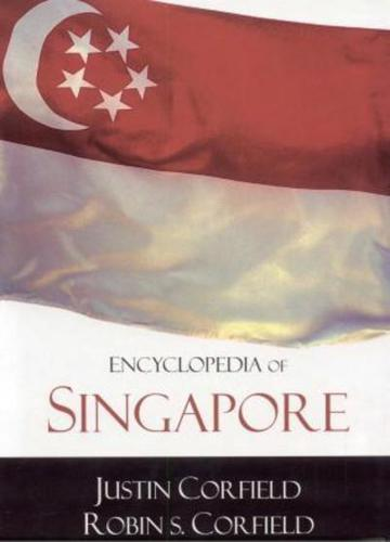 Encyclopedia of Singapore by Justin J. Corfield, Robin S. Corfield (Hardback,...
