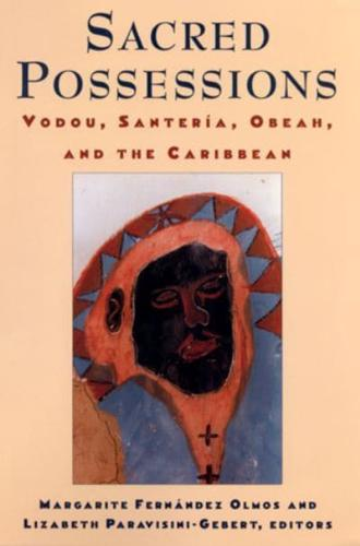 Sacred-Possessions-Vodou-Santeria-Obeah-and-the-Caribbean-by-Rutgers