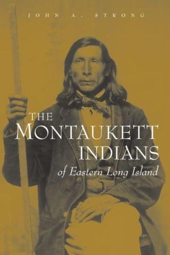 The Montaukett Indians of Eastern Long Island by John A. Strong (Paperback,...