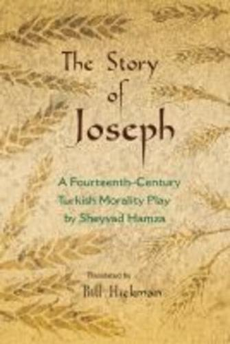 The Story of Joseph: A Fourteenth-Century Turkish Morality Play by Syracuse...