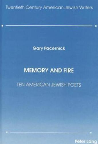 Memory and Fire: Ten American Jewish Poets by Gary Pacernick (Hardback, 1989)