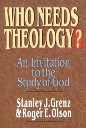 Who-Needs-Theology-Invitation-to-the-Study-of-God-by-Roger-E-Olson-R