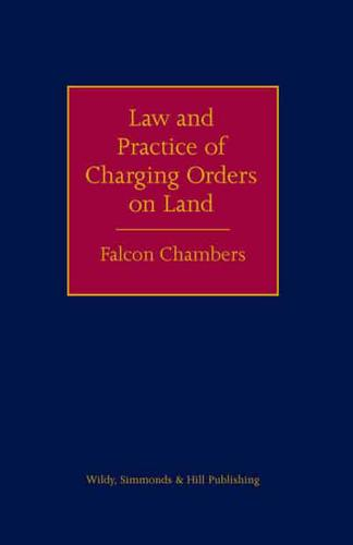 The-Law-and-Practice-of-Charging-Orders-on-Land-by-Falcon-Chambers-Charles-H