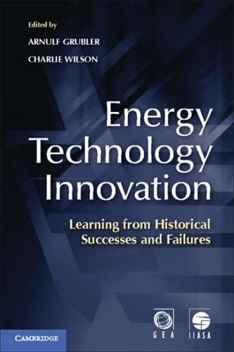Energy Technology Innovation: Learning From Historical Successes and Failures...