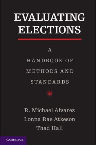 Evaluating Elections: A Handbook of Methods and Standards by R. Michael...