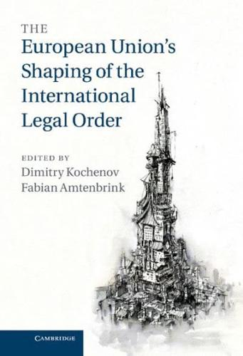 The-European-Union-039-s-Shaping-of-the-International-Legal-Order-by-Dimitry-Koch