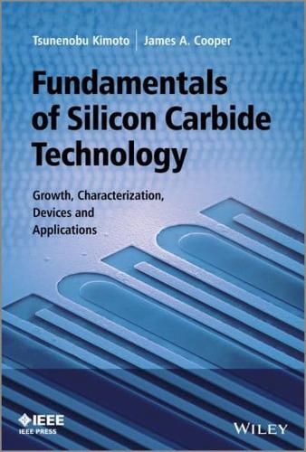Fundamentals of Silicon Carbide Technology: Growth, Characterization, Devices...