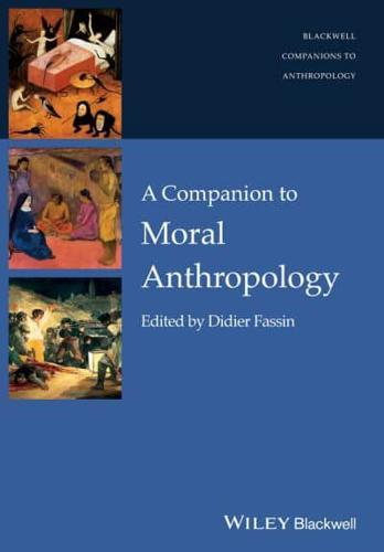 A Companion to Moral Anthropology by John Wiley & Sons Inc (Paperback, 2015)