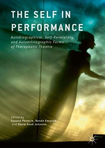 The-Self-in-Performance-by-Susana-Pendzik-editor-Renee-Emunah-editor-Da