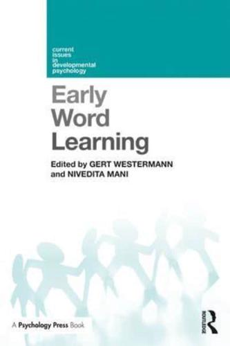 Early-Word-Learning-by-Gert-Westermann-editor-Nivedita-Mani-editor