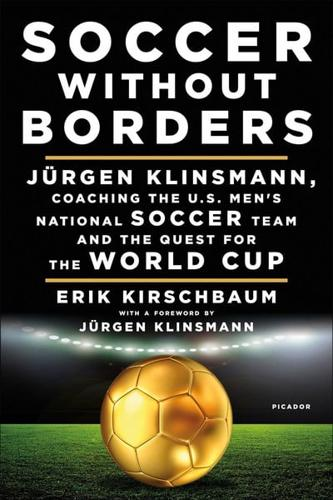 Soccer Without Borders by Erik Kirschbaum (Hardback, 2016)