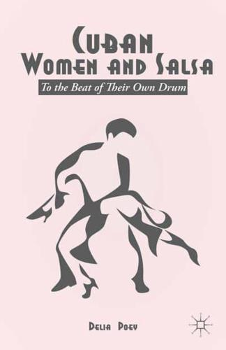 Cuban Women and Salsa: To the Beat of Their Own Drum: 2014 by Delia Poey...