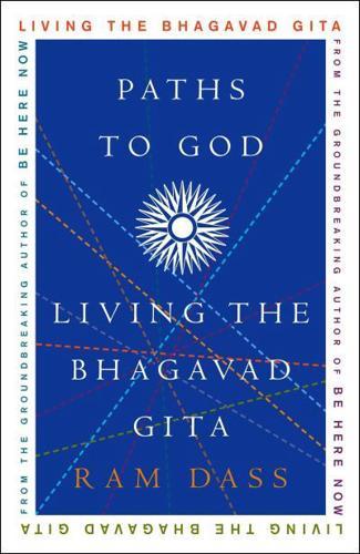 Paths-to-God-Living-the-Bhagavad-Gita-by-Ram-Dass-Paperback-2005