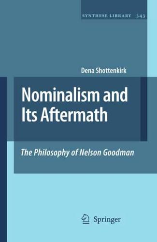 Nelson Goodman: Nominalism and Its Aftermath by Dena Shottenkirk (Hardback,...