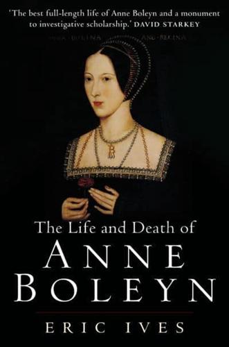 The-Life-and-Death-of-Anne-Boleyn-The-Most-Happy-by-Eric-Ives-Paperback-2005