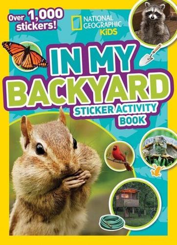 National Geographic Kids In My Backyard Sticker Activity Book by National Geo...