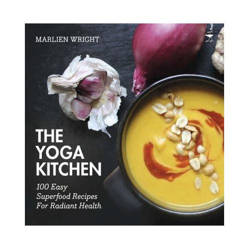The-Yoga-Kitchen-100-Easy-Superfood-Recipes-for-Radiant-Health-by-Marlien