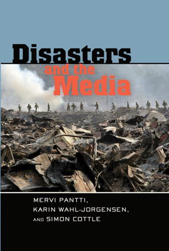 Disasters-and-the-Media-by-Mervi-Pantti-author-Karin-Wahl-Jorgensen-autho