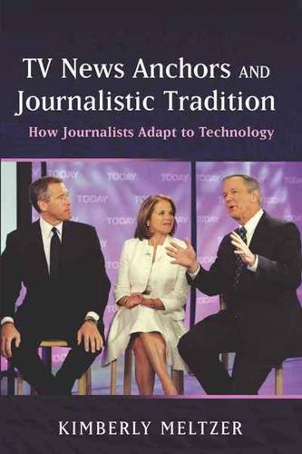 TV-News-Anchors-and-Journalistic-Tradition-by-Kimberly-Meltzer