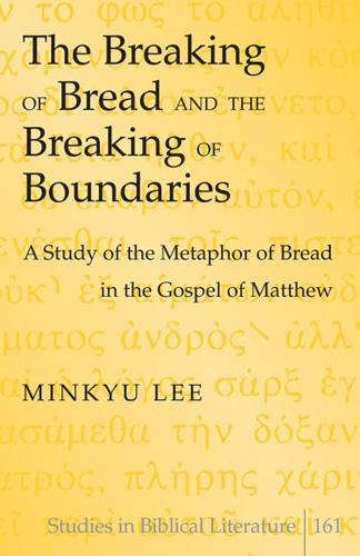 The Breaking of Bread and the Breaking of Boundaries: A Study of the Metaphor...