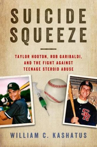 Suicide-Squeeze-Taylor-Hooton-Rob-Garibaldi-and-the-Fight-Against-Teenage