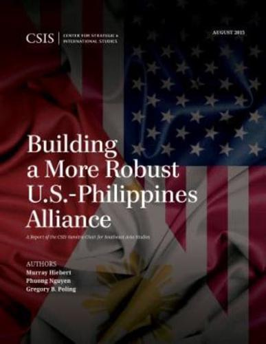 Building a More Robust U.S.-Philippines Alliance by Murray Hiebert, Phuong...
