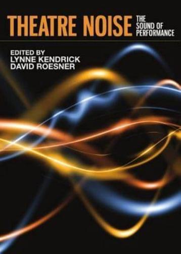 Theatre-Noise-by-Lynne-Kendrick-David-Roesner