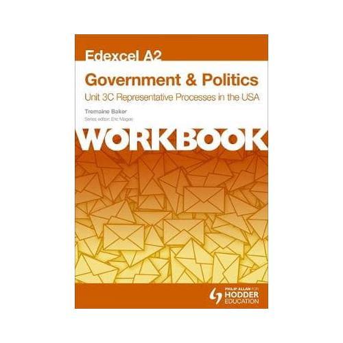 Edexcel-A2-Government-amp-Politics-Unit-3C-Workbook-by-Tremaine-Baker-author