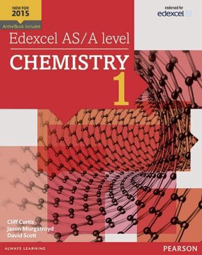Edexcel AS/A Level Chemistry Student Book 1 + Activebook: Student book 1 by...