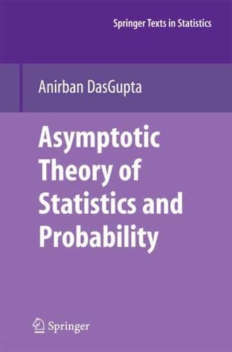 Asymptotic-Theory-of-Statistics-and-Probability-by-Anirban-DasGupta-author