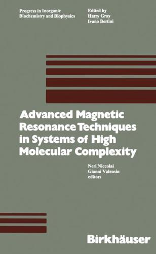 Advanced Magnetic Resonance Techniques in Systems of High Molecular Complexit...